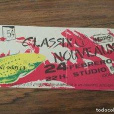 Entradas de Conciertos: ENTRADA CLASSIX NOUVEAUS STUDIO 54 BARCELONA. Lote 199466820