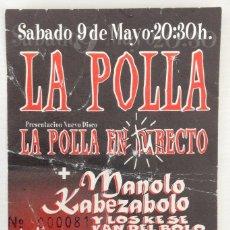 Entradas de Conciertos: LA POLLA RECORDS MANOLO KABEZABOLO KAOSETILICO ENTRADA ZELESTE BARCELONA. Lote 201556398