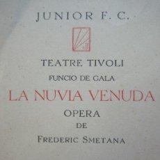 Entradas de Conciertos: BARCELONA-TEATRE TIVOLI-JUNIOR F.C.-LA NUVIA VENUDA OPERA-MAIG 1934-VER FOTOS-(69.537). Lote 203388656