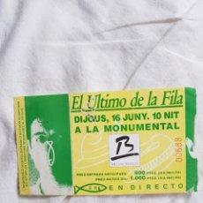 Entradas de Conciertos: EL ULTIMO DE LA FILA ENTRADA TICKET DE CONCIERTO OPORTUNIDAD COLECCIONISTAS. Lote 203573605
