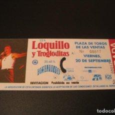 Bilhetes de Concertos: LOQUILLO Y TROGLODITAS + BOMBARDEROS ENTRADA INVITACIÓN PLAZA LAS VENTAS COMPLETA. Lote 208249547