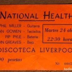Entradas de Conciertos: NATIONAL HEALTH. ENTRADA CONCIERTO DISCOTECA LIVERPOOL (1979).. Lote 210794465