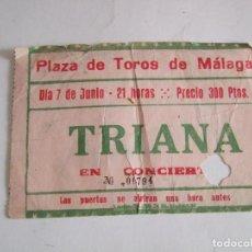 Entradas de Conciertos: TRIANA - ENTRADA CONCIERTO - PLAZA TOROS DE MALAGA - DESCONOZCO EL AÑO - 7 DE JUNIO. Lote 216842390