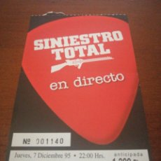 Entradas de Conciertos: ENTRADA SINIESTRO TOTAL 7 DICIEMBRE 1995. Lote 217649261