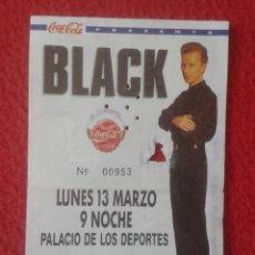Entradas de Conciertos: ANTIGUA ENTRADA TICKET CONCIERTO BLACK PALACIO DE LOS DEPORTES , MADRID ? COCA COLA COLIN VEARNCOMBE. Lote 217894105
