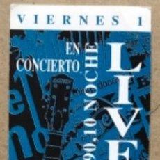 Entradas de Conciertos: LIVERPOOL. ENTRADA COMPLETA CONCIERTO EN SALA UNIVERSAL CLUB (MADRID), 1/6/1990.. Lote 135063230