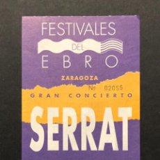Entradas de Conciertos: JOAN MANUEL SERRAT - ENTRADA SIN CORTAR FESTIVALES DEL EBRO. Lote 219583276