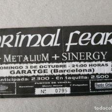 Entradas de Conciertos: ENTRADA CONCIERTO PRIMAL FEAR-METALIUM-SINERGY. GARATGE, BARCELONA. LA DE LA FOTO. Lote 220854522