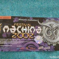 Entradas de Conciertos: ENTRADA CONCIERTO. FESTIVAL ROCK MACHINA 2002. MONCOFA, CASTELLON. LA DE LA FOTO. Lote 221262272