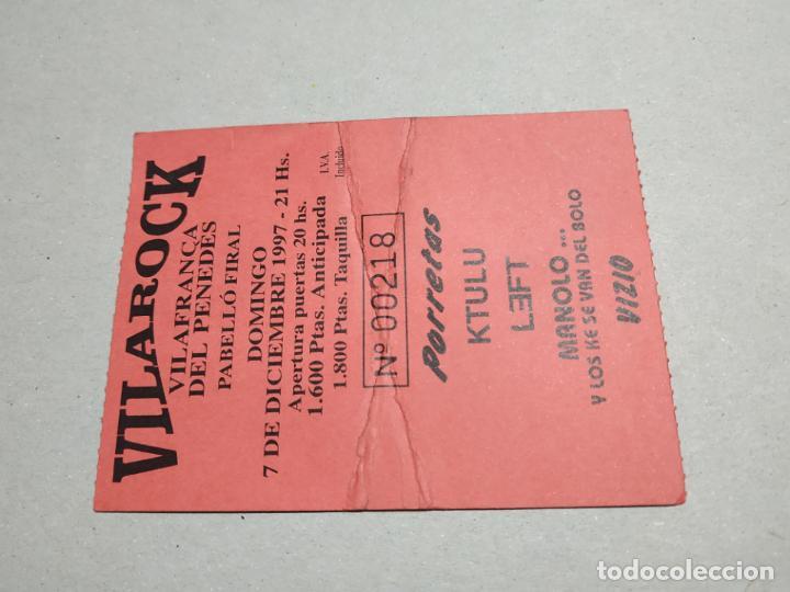 ENTRADA CONCIERTO VILAROCK. PORRETAS-KTULU-LEFT-OTROS. VILAFRANCA DEL PENEDES, 1997. LA DE LA FOTO (Música - Entradas)