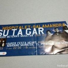 Entradas de Conciertos: ENTRADA CONCIERTO SUTAGAR+SUPER FESTA HEAVY-OTROS.TOUR '03. SALA SALAMANDRA. LA DE LA FOTO. Lote 222030285