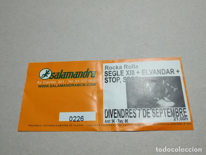 ENTRADA CONCIERTO ROCKA ROLLA. SEGLE XIII+ELVANDAR-OTROS. SALA SALAMDRA. LA DE LA FOTO (Música - Entradas)