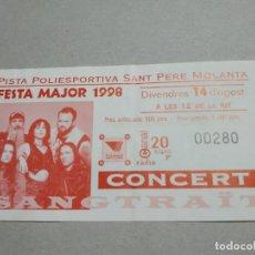 Entradas de Conciertos: ENTRADA CONCIERTO FESTA MAJOR 1998. SANGTRAIT. POLIDEPORTIVO SAN PERE MOLANTA. Lote 222031757
