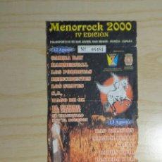 Entradas de Conciertos: ENTRADA FESTIVAL 'MENORROCK 2000 - IV EDICION'. Lote 223768572