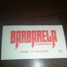Entradas de Conciertos: ENTRADA AÑOS 70,MITICA DISCOTECA BARBARELA, PALMA DE MALLORCA.. Lote 228091385