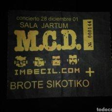 Bilhetes de Concertos: ENTRADA CONCIERTO M.C.D. IMBECIL.COM BROTE SIKOTIKO MADRID 2001. Lote 234974925
