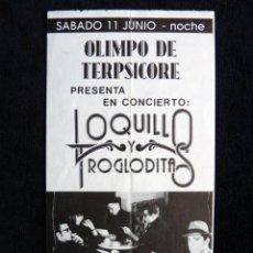 Bilhetes de Concertos: MAGNÍFICA ENTRADA CONCIERTO LOQUILLO Y TROGLODITAS, DISCOTECA OLIMPO DE TERPSICORE. AÑOS 80. Lote 236330195