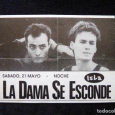 Entradas de Conciertos: MAGNÍFICA ENTRADA CONCIERTO LA DAMA SE ESCONDE, DISCOTECA ISLA. 1988. Lote 236330405