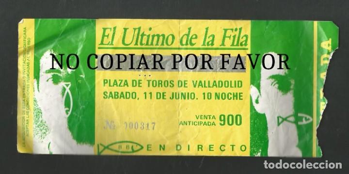 ENTRADA CONCIERTO EL ULTIMO DE LA FILA PLAZA DE TOROS DE VALLADOLID (Música - Entradas)