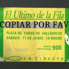 Entradas de Conciertos: ENTRADA CONCIERTO EL ULTIMO DE LA FILA PLAZA DE TOROS DE VALLADOLID. Lote 244868405