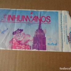 Entradas de Conciertos: LOS INHUMANOS - ENTRADA TICKET ORIGINAL CONCIERTO PLAZA DE TOROS DE SANTANDER - 1990. Lote 244872785