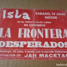 Entradas de Conciertos: LA FRONTERA Y DESPERADOS - ENTRADA TICKET ORIGINAL CONCIERTO VALENCIA - DISCOTECA ISLA - AÑOS 80. Lote 244875780