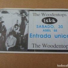 Entradas de Conciertos: THE WOODENTOPS - ENTRADA TICKET ORIGINAL CONCIERTO VALENCIA - DISCOTECA ISLA - 1988. Lote 244876520