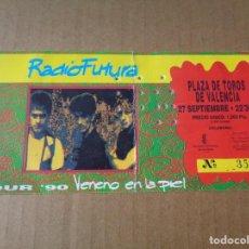 Entradas de Conciertos: ENTRADA TICKET MUSICA CONCIERTO RADIO FUTURA PLAZA TOROS VALENCIA 1990 VENENO EN LA PIEL. Lote 244878850