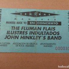 Entradas de Conciertos: ENTRADA TICKET MUSICA CONCIERTO MANISES ROCK 1992 -FLUMAN FLAIS-ILUSTRES INDULTADOS...EN THE CENTRAL. Lote 244880050