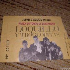 Entradas de Conciertos: ENTRADA CONCIERTO LOQUILLO Y TROGLODITAS GIRA A POR ELLOS... 02-08-1989. Lote 246195865
