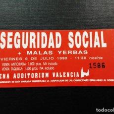 Entradas de Conciertos: ENTRADA CONCIERTO: SEGURIDAD SOCIAL, ARENA AUDITORIUM VALENCIA 1990, IMPECABLE. Lote 246725605