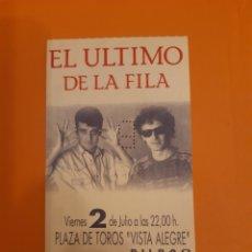 Biglietti di Concerti: ENTRADA A CONCIERTO DE EL ÚLTIMO DE LA FILA EN PLAZA DE TOROS VISTA ALEGRE DE BILBAO. Lote 247761670