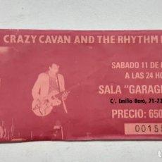 Entradas de Conciertos: ENTRADA CRAZY CAVAN AND THE RHYTHM ROCKERS, GARAGE PACHA VALENCIA, AÑOS 80. Lote 248758875