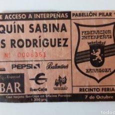 Entradas de Conciertos: JOAQUÍN SABINA Y LOS RODRÍGUEZ, ENTRADA, TICKET CONCIERTO INTERPEÑAS ZARAGOZA GIRA MÍTICA AÑO 96. Lote 249157970