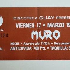 Entradas de Conciertos: MURO ENTRADA 1989 ORIGINAL NUEVA CONCIERTO MADRID DISCOTECA GUAY FUENLABRADA. Lote 278443708