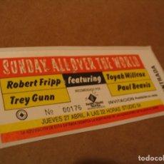 Entradas de Conciertos: SUNDAY ALL OVER THE WORLD FRIPP ENTRADA INVITACIÓN 1989 BCN GIRA TOUR ENGANCHADA GLUED 176. Lote 262074625
