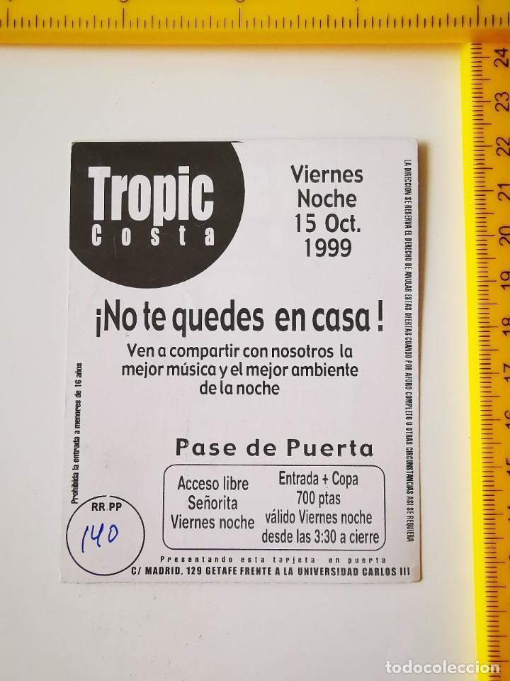 Entradas de Conciertos: FLYER INVITACION ENTRADA DISCOTECA TROPIC COSTA GETAFE 1999 LAS NOCHES CON MAS MARCHA - Foto 2 - 262080260