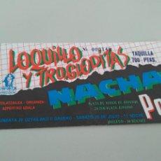 Biglietti di Concerti: ENTRADA LOQUILLO Y TROGOLDITAS - NACHA POP. AZPEITIA 20-07-1983. COMPLETA. MUY BUEN ESTADO.. Lote 262296425