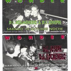 Biglietti di Concerti: DISCOTECA WONDER LLEIDA (YA NO EXISTE) - 2 FLYERS SABADO - DJ JOSEPH & DJ KOLMENERO, AÑOS 90. Lote 263241700