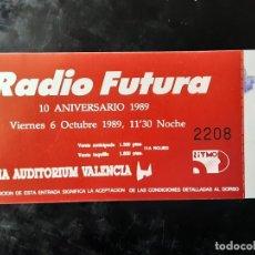 Entradas de Conciertos: ENTRADA DE CONCIERTO, RADIO FUTURA, ARENA AUDITORIUM, VALENCIA, OCTUBRE 1989, VIERNES. Lote 264176260