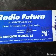 Entradas de Conciertos: ENTRADA DE CONCIERTO, RADIO FUTURA, ARENA AUDITORIUM, VALENCIA, OCTUBRE 1989, JUEVES. Lote 264176452