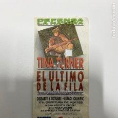 Entradas de Conciertos: ENTRADA TINA TURNER/EL ÚLTIMO DE LA FILA, VER FOTOS.3,18 ENVÍO CERTIFICADO.. Lote 266976039