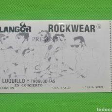 Entradas de Conciertos: IMPECABLE ENTRADA LOQUILLO TROGLODITAS 19 OCTUBRE 1989 CLANGOR ROCKWEAR. Lote 267521404