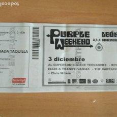 Entradas de Conciertos: ENTRADA THE BARRACUDAS + CHRIS WILSON. PURPLE WEEKEND. 3-12-2011 LEON. MUY BUEN ESTADO. Lote 268982559