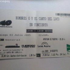 Entradas de Conciertos: ENTRADA DEL CONCIERTO DE HOMBRES G Y EL CANTO DEL LOCO 2005. Lote 274410218