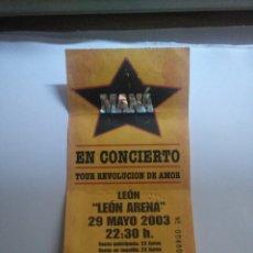 Biglietti di Concerti: ENTRADA DE MANÁ EN CONCIERTO EN LEÓN. TOUR REVOLUCIÓN DE AMOR 2003. Lote 274412953