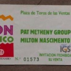 Entradas de Conciertos: PAT METHENY GROUP + MILTON NASCIMENTO. ENTRADA CONCIERTO EN LAS VENTAS (MADRID), 4/7/1992.. Lote 135167750