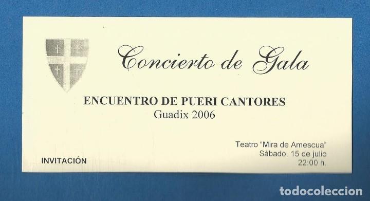 ENTRADA INVITACION CONCIERTO DE GALA ENCUENTRO DE PUERI CANTORES GUADIX 2006 GRANADA (Música - Entradas)