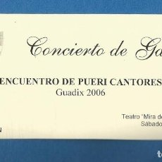 Entradas de Conciertos: ENTRADA INVITACION CONCIERTO DE GALA ENCUENTRO DE PUERI CANTORES GUADIX 2006 GRANADA. Lote 287093443