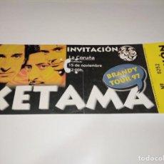 Entradas de Conciertos: 1021- INVITACION ORIGINAL KETAMA BRANDY TOUR 97 COLISEUM LA CORUÑA 15 NOVIEMBRE 1997. Lote 292595408
